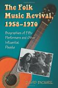 Folk Music Revival, 1958-1970 Biographies Of Fifty By David Dicaire Brand New