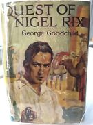The Quest Of Nigel Rix By George Goodchild - Excellent, Scarce