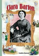 Clara Barton History Maker Bios By Candice F. Ransom Excellent Condition