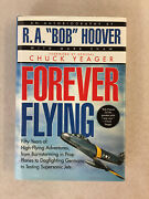 Forever Flying Inscribed By R. A. Bob Hoover 1996, Hardcover Dust Jacket