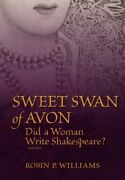 Sweet Swan Of Avon Did A Woman Write Shakespeare By Robin P. Williams Mint