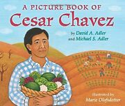 A Picture Book Of Cesar Chavez Picture Book Biographies By David A. Adler