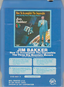 Jim Bakker How To Accomplish The Impossible - The Big Three Mountain Movers 8 T