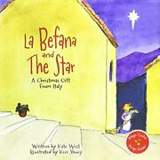 La Befana And The Star By Kate West - Hardcover Brand New