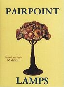 Pairpoint Lamps By Edward And Sheila Malakoff - Hardcover Excellent Condition