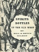Antique Spirits Liquor Bottles Of The Old West - Makers Types Dates / Rare Book