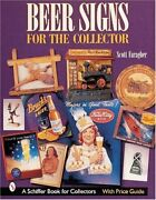 Beer Signs For The Collector Schiffer Book For By Scott Faragher Excellent