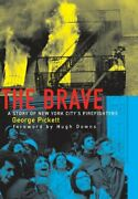 The Brave A Story Of New York Cityand039s Firefighters By George Pickett - Hardcover