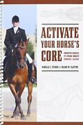 Activate Your Horseand039s Core Unmounted Exercises For By Narelle C. Stubbs And