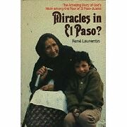 Miracles In El Paso The Amazing Story Of Godand039s Work Among By Rene Laurentin Mint