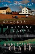 Secrets Of Harmony Grove By Mindy Starns Clark Mint Condition