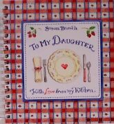 To My Daughter With Love From My Kitchen - Recipe Keeper By Susan Branch New