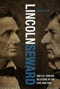 Lincoln, Seward, And Us Foreign Relations In The Civil War By Joseph A. Fry Mint