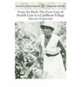 From The Bush The Front Line Of Health Care In A By By Marsha B. Quinlan