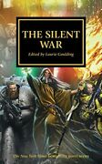 The Silent War The Horus Heresy By Laurie Goulding Excellent Condition