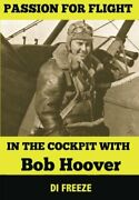 In The Cockpit With Bob Hoover Passion For Flight By Di Freeze Brand New