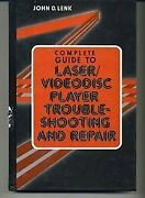Complete Guide To Laser/videodisc Player Troubleshooting By John D. Lenk New