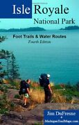 Isle Royale National Park Foot Trails And Water Routes By Jim Dufresne Brand New