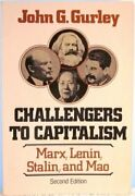 Challengers To Capitalism Marx Lenin Stalin And Mao By John G Gurley