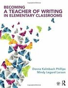 Becoming A Teacher Of Writing In Elementary Classrooms By Kalmbach Donna Vg