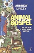 Animal Gospel The Christian Defense Of Animals By Andrew Linzey - Hardcover Vg+