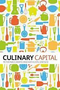 Culinary Capital By Peter Naccarato And Kathleen Lebesco Excellent Condition