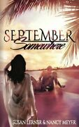 September, Somewhere By Susan Lerner And Nancy Meyer Mint Condition