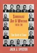 Surrealist Art And Writing 1919-1939 The Gold Of Time By Jack J. Spector Mint