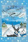 Randolph The Blue-nosed Reindeer By Drew Charles Carriker Brand New