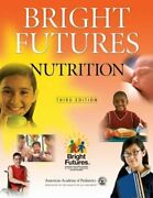 Bright Futures Nutrition By Holt Katrina Mph Ms Rd And Nancy H Rd Ld Mint