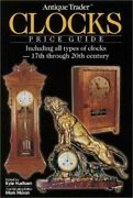 Antique Trader Clocks Price Guide Including All Types Of By Kyle Husfloen Vg