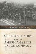 Whaleback Ships And The American Steel Barge Company By C. Roger Pellett Mint