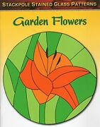 Garden Flowers Stained Glass Patterns By Sandy Allison Brand New