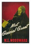 Meet General Grant By William E Woodward - Hardcover