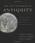 The New Testament In Antiquity A Survey Of The New By Gary M. Burge And Lynn H.