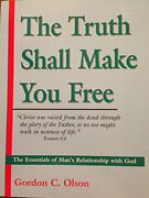 The Truth Shall Make You Free By Gordon C. Olson Excellent Condition
