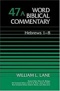 Word Biblical Commentary Vol. 47a, Hebrews 1-8 By William L. Lane - Hardcover