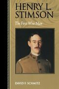 Henry L. Stimson The First Wise Man Biographies In By David F. Schmitz Mint