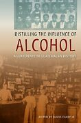 Distilling The Influence Of Alcohol Aguardiente In By Carey David Jr. Mint