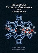 Molecular Physical Chemistry For Engineers By John T. Yates And J. Karl Johnson