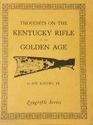 Thoughts On The Kentucky Rifle In Its Golden Age By Joe Kindig - Hardcover Vg+