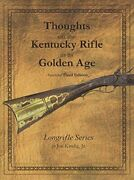 Thoughts On The Kentucky Rifle In Its Golden Age 3rd By Joe Kindig - Hardcover