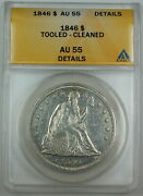1846 Seated Liberty Silver Dollar Anacs Au-55 Details Cleaned/tooled
