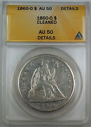1860-o Seated Liberty Silver Dollar Anacs Au-50 Details Cleaned Coin