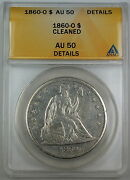 1860-o Seated Liberty Silver Dollar, Anacs Au-50 Details, Cleaned Coin