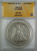 1872 Seated Liberty Silver Dollar, Anacs Vf-30 Details, Cleaned