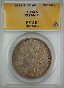 1894 Morgan Silver Dollar Anacs Ef-45 Details - Cleaned Extra Fine Coin B