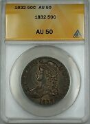1832 Capped Bust Silver Half Dollar 50c Coin Anacs Au-50 Better Coin