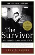 The Survivor Bill Clinton In The White House By John F. Harris English Paperb