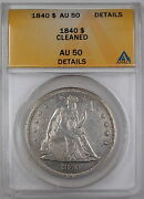 1840 Seated Liberty Silver Dollar Anacs Au-50 Details Cleaned
